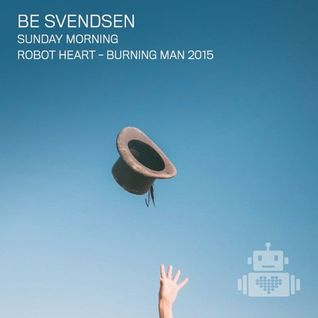 Be Svendsen - Robot Heart - Burning Man 2015