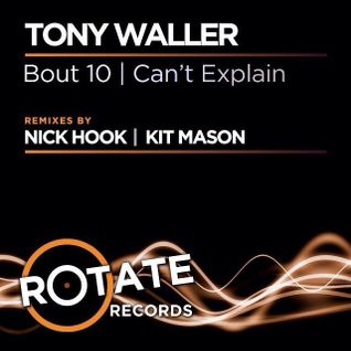 Tony Waller - Bout 10 - Kit Mason Remix - out now on Rotate Records