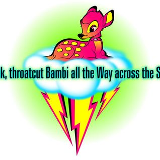 Neckless Bambi all the way across the Sky…