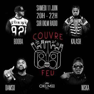 Couvre Feu Radio Show ft B20BA X KALASH x DAMSO x NISKA (Episode9 Saison1) #OklmRadio