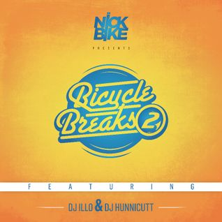 Bicycle Breaks 2 (ft. DJ Illo & DJ Hunnicutt)