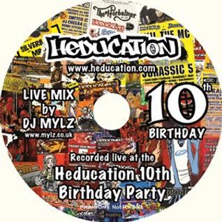 Heducation 10th Birthday Live - mixed by DJ Mylz