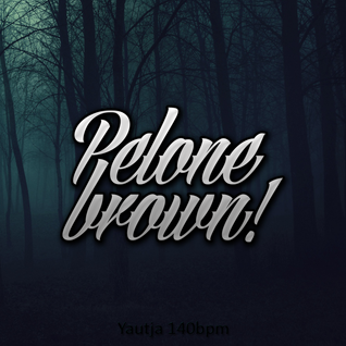 PELONE BROWN - YAUTJA 140BPM