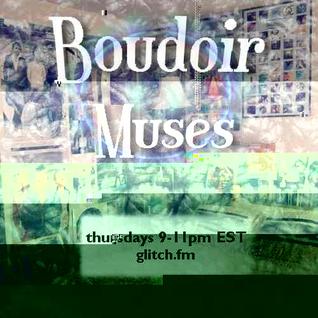 Boudoir Muses - glitch.FM - 12/05/13
