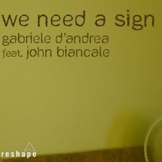 Gabriele D'Andrea feat. John Biancale - We Need I Sign (Frenk Dj & Joe Maker Remix)
