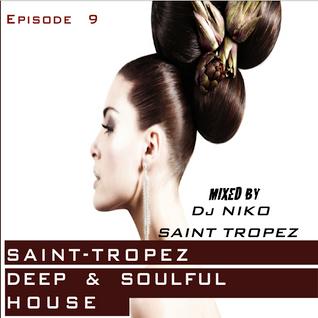 SAINT-TROPEZ DEEP & SOULFUL HOUSE Episode 9. Mixed by Dj NIKO SAINT TROPEZ