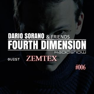 Zemtex & Dario Sorano - Fourth Dimension RadioShow #006 (11.December.2014)