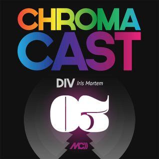 ChromaCast 03 - DIV - Iris Mortem