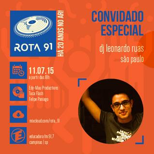 Rota 91 - 11/07/2015 Guest: DJ Leonardo Ruas