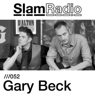 #SlamRadio - 052 - Gary Beck