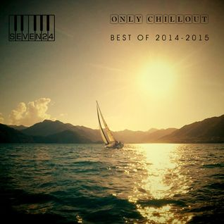 Seven24 - Only Chillout (Best Of 2014 - 2015)