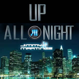 Up all night Mix by Jimmy 'Dj Jmar' Martinez