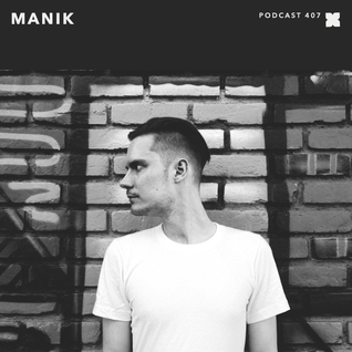 XLR8R Podcast 407: MANIK