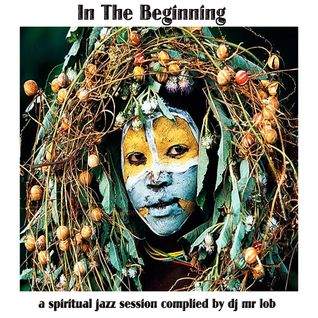 In The Beginning-A Spiritual Jazz Session