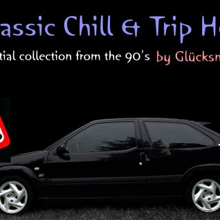 Classic Chill & Trip Hop (A essential collection from the 90's)
