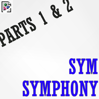 Symsymphony (Parts 1 & 2)