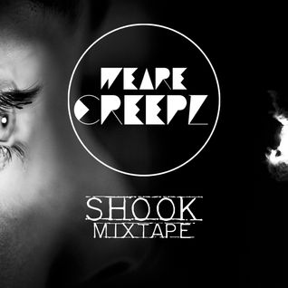 WE ΔRE CREEPZ - SHOOK_mixtape vol.3 ( one take )