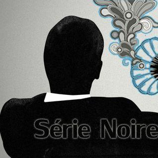 Série Noire Ep. 69