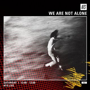 We Are Not Alone - 28th May 2016