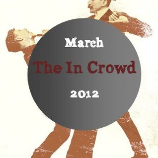 The In Crowd - March 2012