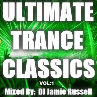 ULTIMATE TRANCE CLASSICS Vol 1 - Mixed By DJ Jamie Russell