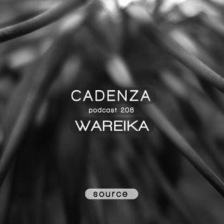 Cadenza Podcast | 208 - Wareika (Source)