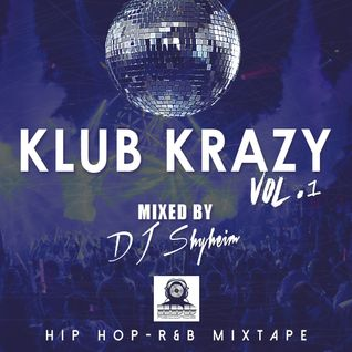 Klub Krazy Vol.1 The Mixtape mixed by DJ Shyheim