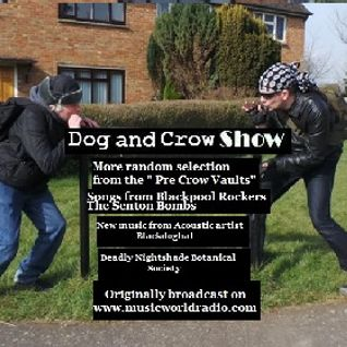 Dog and Crow Radio Show: The Senton Boms. Blackdoghat, Deadly Nightshade Botanical Society and More