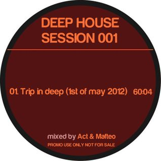 Act & Mafteo - Trip in deep (1st of may '12)