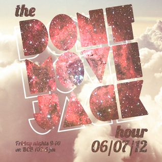 The Dont Move Jack Hour 06/07/12