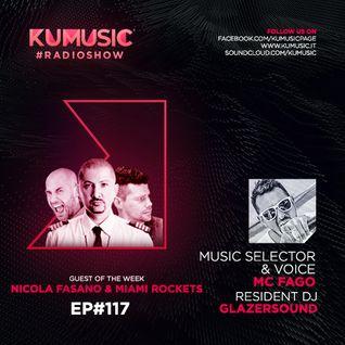 Kumusic Radioshow Ep.117 - Guest of the week: Nicola Fasano & Miami Rockets