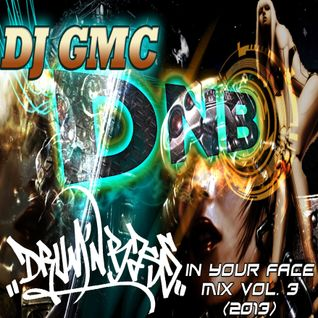 DJ GMC - Drum n Bass in your Face Mix Vol. 3