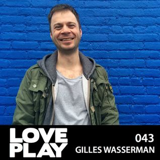 Love.Play Podcast Ft. Gilles Wasserman