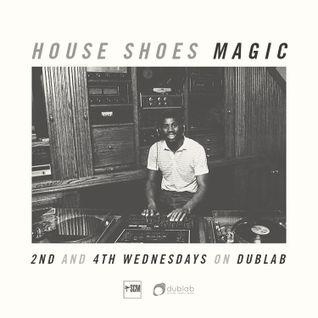 HOUSE SHOES - MAGIC (1.27.16) dublab.com
