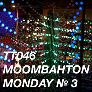 TT046 - Moombahton Monday № 3 / 2012-04-09 / 31:26 / 320 Kbps