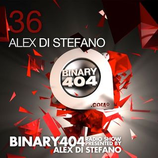 036 - Alex Di Stefano - Binary404 Radio Show /w Alex Di Stefano