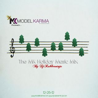 ModelKarma Presents - The MK Holiday Music Mix - Mixed by DJ Rubberninja