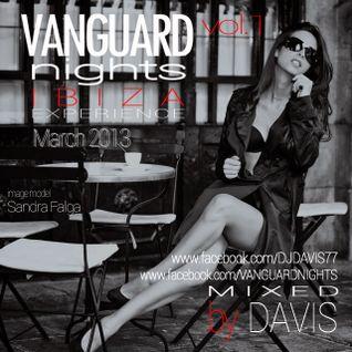 VANGUARD NIGHTS IBIZA EXPERIENCE VOL.1 - MIXED BY DAVIS (MARCH 2013)