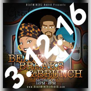 beatz breaks & brunh 3-12-16