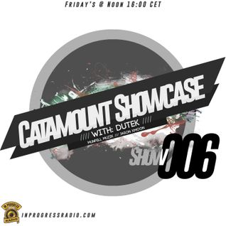 Dutek: Catamount Showcase 006 @ In Progress Radio