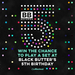 'Black Butter 5th Birthday Mix – 29th May - DJ 4REAL
