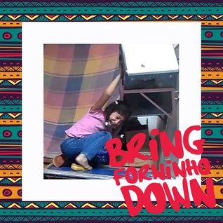 Bring Forninho Down