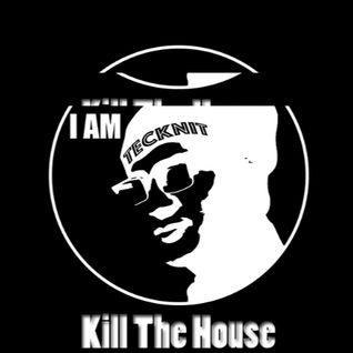 TecKnit Kill The House Vol.1