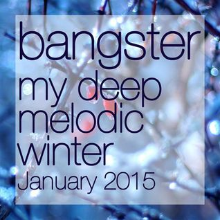 bangster - my deep melodic winter (January 2015) (tracklist incl.)