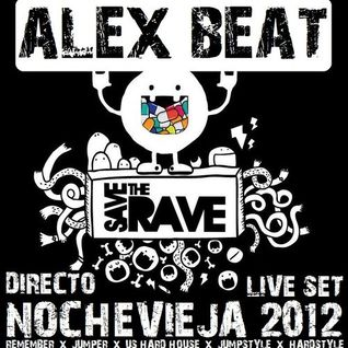 Alex Beat @ Save The Rave Nochevieja 2012