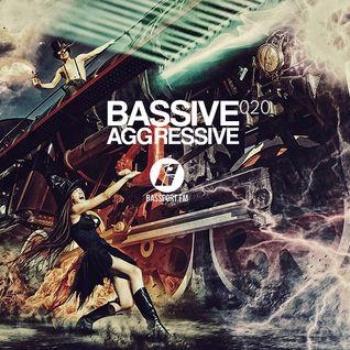 Bassive Aggressive 020 @ Bassport.fm - 21.08.2016