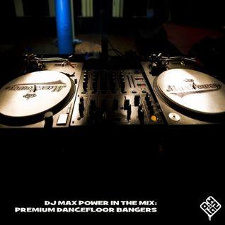 Premium Dancefloor Bangers - DJ Max Power