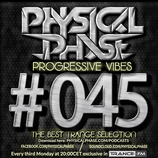 Physical Phase - Progressive Vibes 045 (2016-02-15)