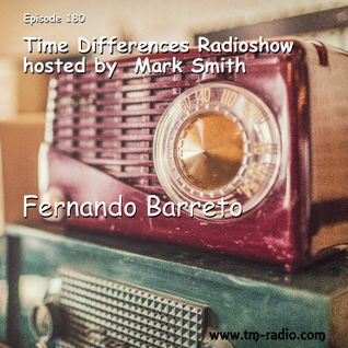 Fernando Barreto@Time-Differences Radioshow Episode 180