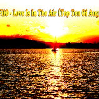 DJFilO - Love Is In The Air (Top Ten Of August)